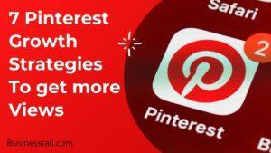 7 Effective Pinterest Growth Strategies to Get Massive Traffic