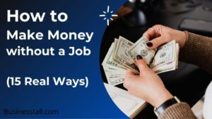 How to Make Money without a Job (15 Real Ways)