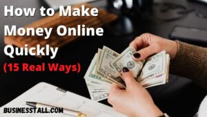 How to make money Online Quickly (15 Ways)