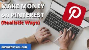 Make Money on Pinterest ( 6 Real Ways)